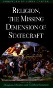 Cover for Religion, The Missing Dimension of Statecraft