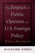 Cover for The Impact of Public Opinion on U.S. Foreign Policy since Vietnam
