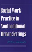 Cover for Social Work Practice in Nontraditional Urban Settings