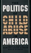 Cover for The Politics of Child Abuse in America