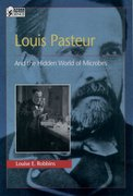 Cover for Louis Pasteur and the Hidden World of Microbes