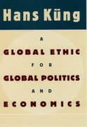 Cover for A Global Ethic for Global Politics and Economics