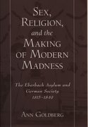 Cover for Sex, Religion, and the Making of Modern Madness