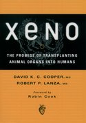 Cover for Xeno: The Promise of Transplanting Animal Organs into Humans