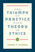 Cover for The Triumph of Practice over Theory in Ethics