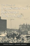 Cover for The Ethics of Environmentally Responsible Health Care