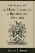 Cover for Thomas East and Music Publishing in Renaissance England