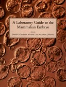 Cover for A Laboratory Guide to the Mammalian Embryo