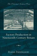 Cover for Factory Production in Nineteenth-Century Britain