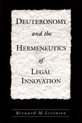 Cover for Deuteronomy and the Hermeneutics of Legal Innovation