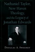 Cover for Nathaniel Taylor, New Haven Theology, and the Legacy of Jonathan Edwards