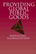 Providing Global Public Goods Managing Globalization