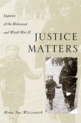 Justice Matters Legacies of the Holocaust and World War II