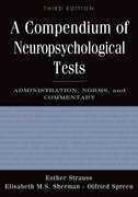 A Compendium of Neuropsychological Tests Administration, Norms, and Commentary