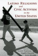 Cover for Latino Religions and Civic Activism in the United States