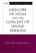 Cover for Gregory of Nyssa and the Concept of Divine Persons