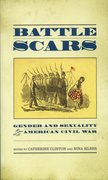 Battle Scars Gender and Sexuality in the American Civil War