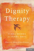 Dignity Therapy Final Words for Final Days