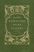 Cover for Slave Narratives after Slavery