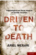 Driven to Death Psychological and Social Aspects of Suicide Terrorism