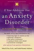 Cover for If Your Adolescent Has an Anxiety Disorder