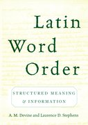 Latin Word Order Structured Meaning and Information