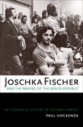Cover for Joschka Fischer and the Making of the Berlin Republic
