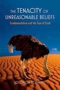 Cover for The Tenacity of Unreasonable Beliefs