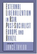 Cover for External Liberalization in Asia, Post-Socialist Europe, and Brazil