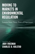 Cover for Moving to Markets in Environmental Regulation