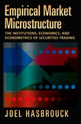 Empirical Market Microstructure The Institutions, Economics, and Econometrics of Securities Trading