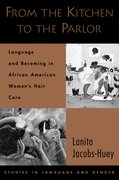 From the Kitchen to the Parlor Language and Becoming in African American Women's Hair Care