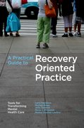 Cover for A Practical Guide to Recovery-Oriented Practice: Tools for Transforming Mental Health Care
