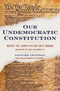Cover for Our Undemocratic Constitution