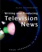 Cover for Writing and Producing Television News
