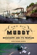 The Big Muddy An Environmental History of the Mississippi and Its Peoples, from Hernando de Soto to Hurricane Katrina
