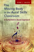 Cover for The Moving Body in the Aural Skills Classroom