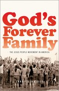 God's Forever Family The Jesus People Movement in America