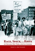 Cover for Race, Space, and Riots in Chicago, New York, and Los Angeles