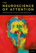 Cover for The Neuroscience of Attention: Attentional Control and Selection