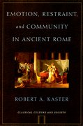 Cover for Emotion, Restraint and Community in Ancient Rome
