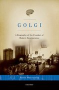 Golgi A Biography of the Founder of Modern Neuroscience