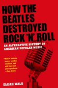 Cover for How the Beatles Destroyed Rock