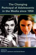 Cover for The Changing Portrayal of Adolescents in the Media Since 1950