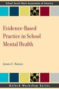 Cover for Evidence Based Practice in School Mental Health