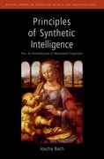 Cover for Principles of Synthetic Intelligence PSI: An Architecture of Motivated Cognition