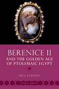 Cover for Berenice II and the Golden Age of Ptolemaic Egypt