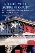 Cover for Friends of the Supreme Court: Interest Groups and Judicial Decision Making