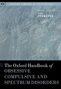 Cover for The Oxford Handbook of Obsessive Compulsive and Spectrum Disorders