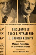 Cover for The Legacy of Tracy J. Putnam and H. Houston Merritt